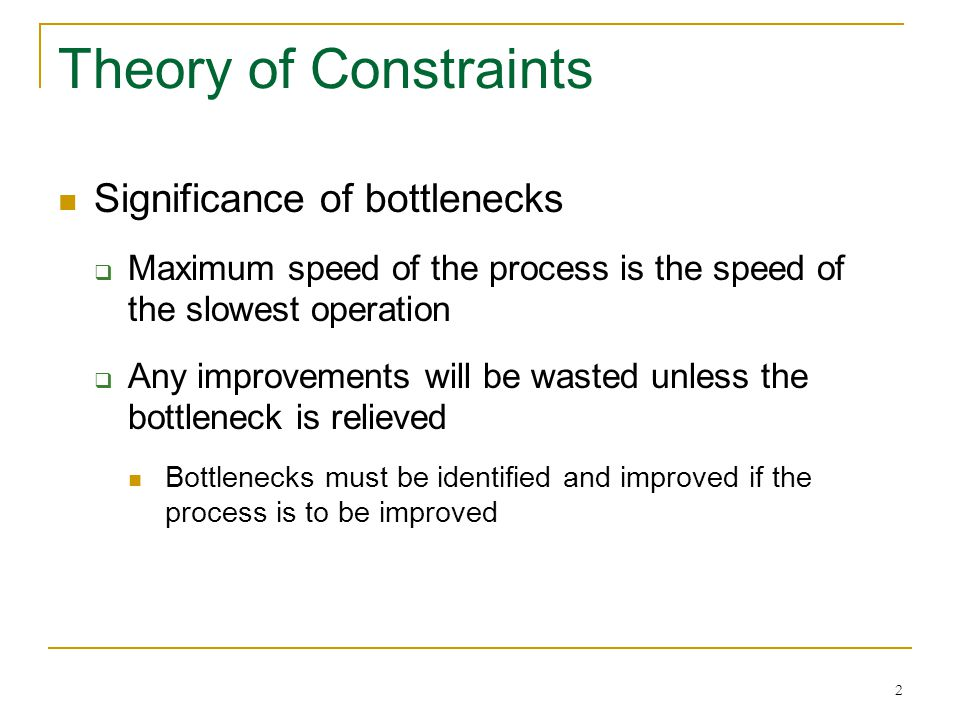 Theory of Constraints Significance of bottlenecks