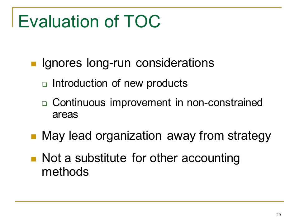 Evaluation of TOC Ignores long-run considerations