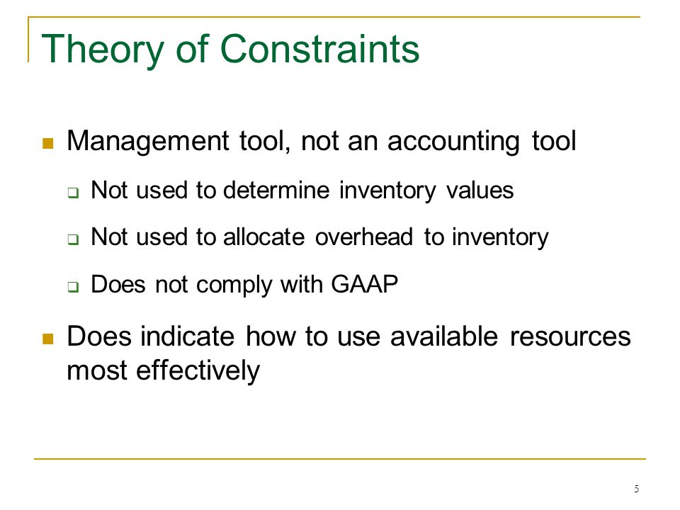 Theory of Constraints Management tool, not an accounting tool