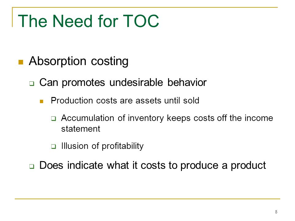 The Need for TOC Absorption costing Can promotes undesirable behavior