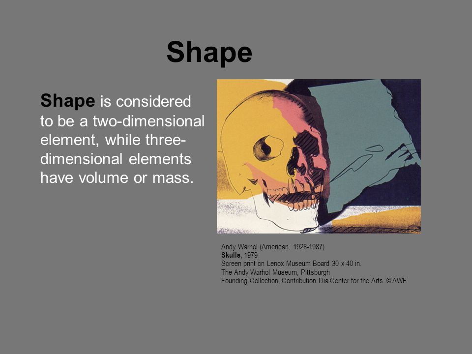Shape Shape is considered to be a two-dimensional element, while three-dimensional elements have volume or mass.