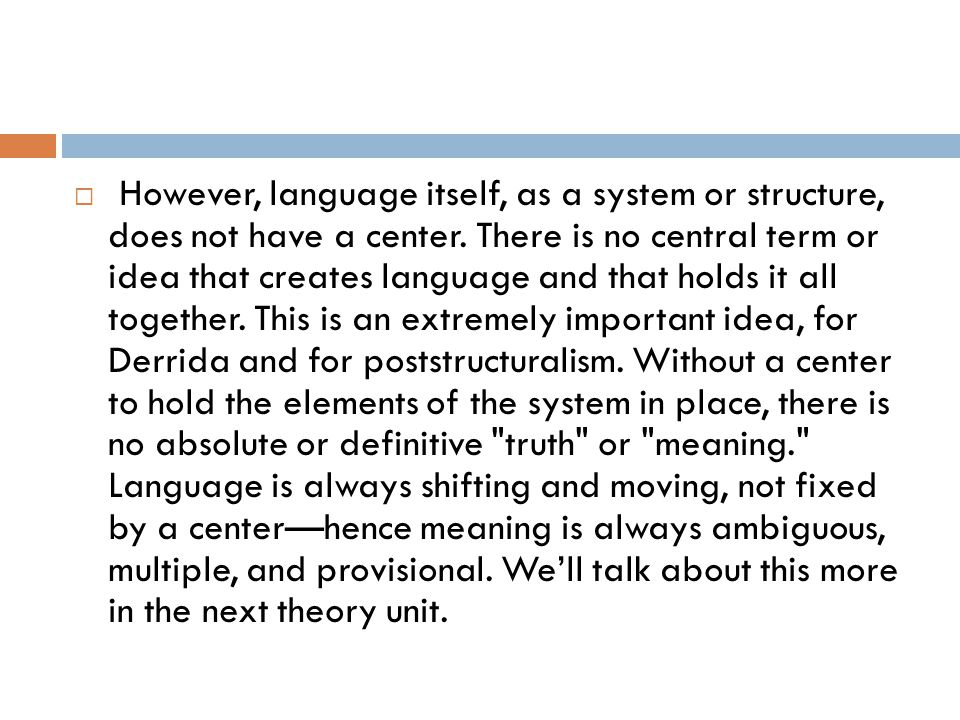 However, language itself, as a system or structure, does not have a center.