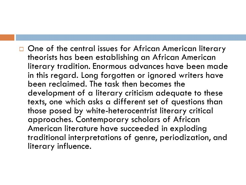 One of the central issues for African American literary theorists has been establishing an African American literary tradition.