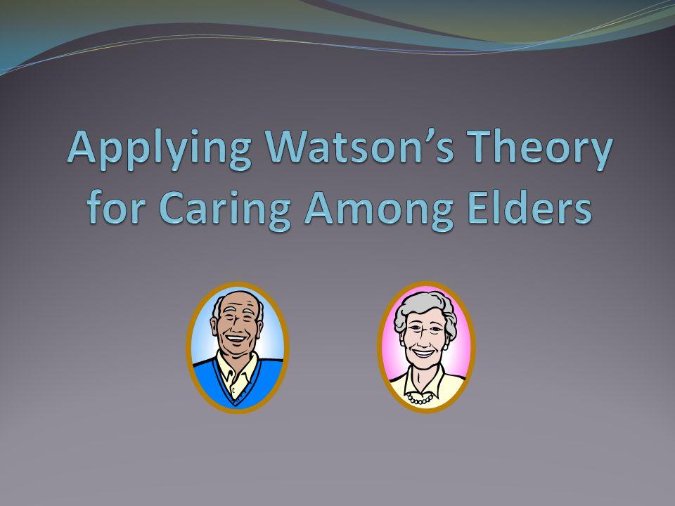 Applying Watson's Theory for Caring Among Elders