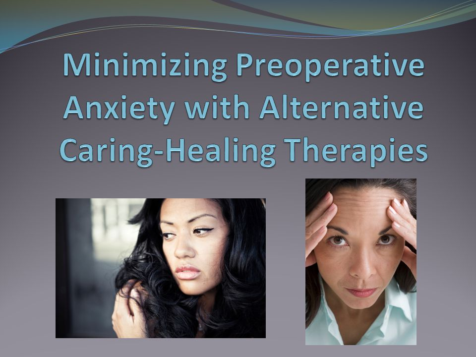 Minimizing Preoperative Anxiety with Alternative Caring-Healing Therapies