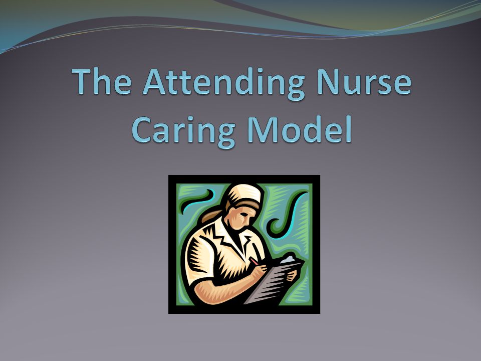 The Attending Nurse Caring Model