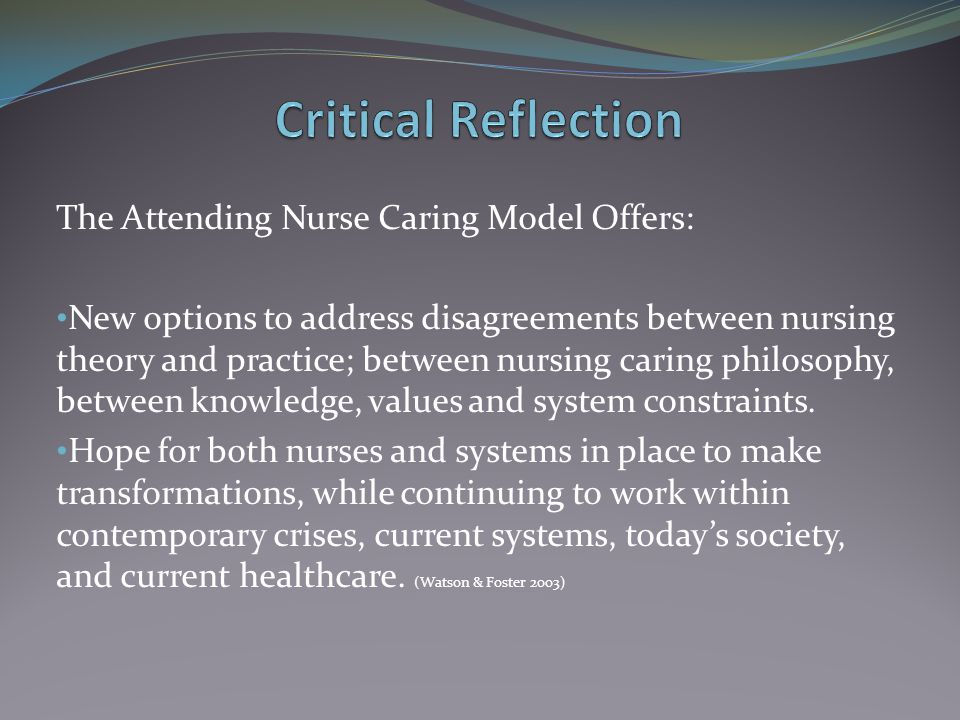 Critical Reflection The Attending Nurse Caring Model Offers: