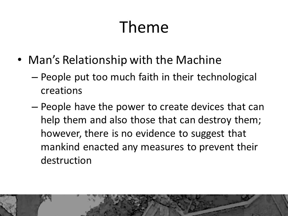 Theme Man's Relationship with the Machine