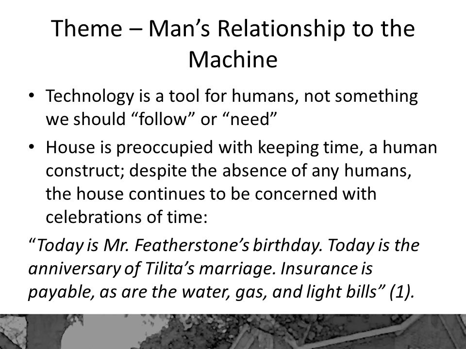 Theme – Man's Relationship to the Machine