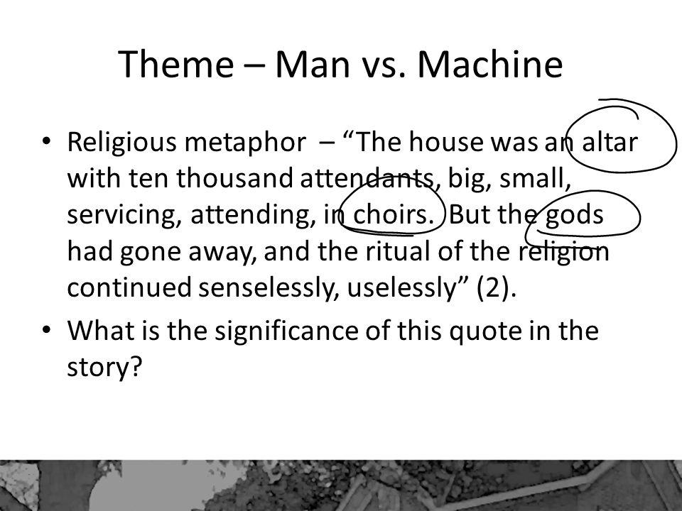 Theme – Man vs. Machine