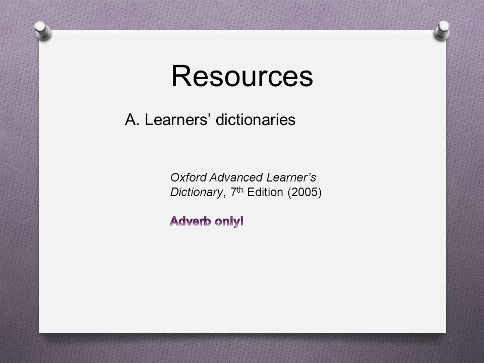 Resources A. Learners' dictionaries