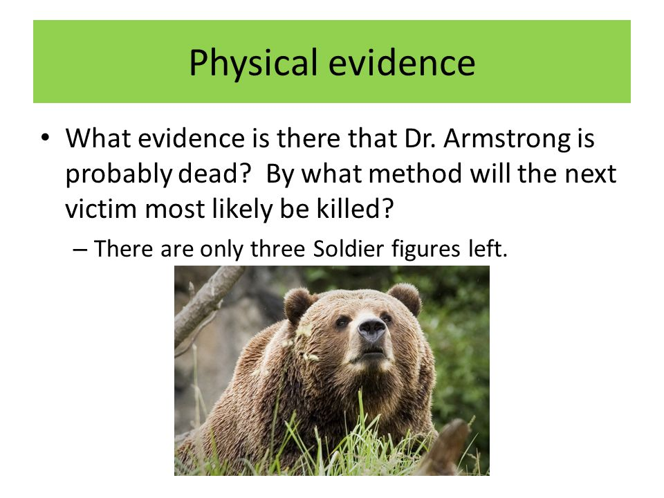 Physical evidence What evidence is there that Dr. Armstrong is probably dead By what method will the next victim most likely be killed