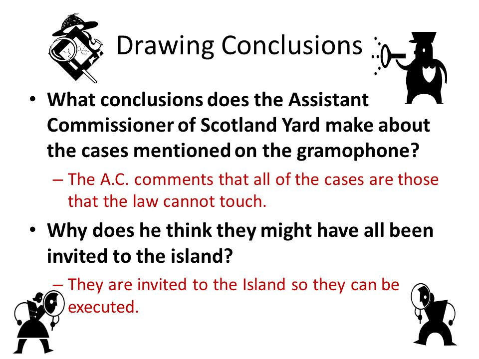Drawing Conclusions What conclusions does the Assistant Commissioner of Scotland Yard make about the cases mentioned on the gramophone