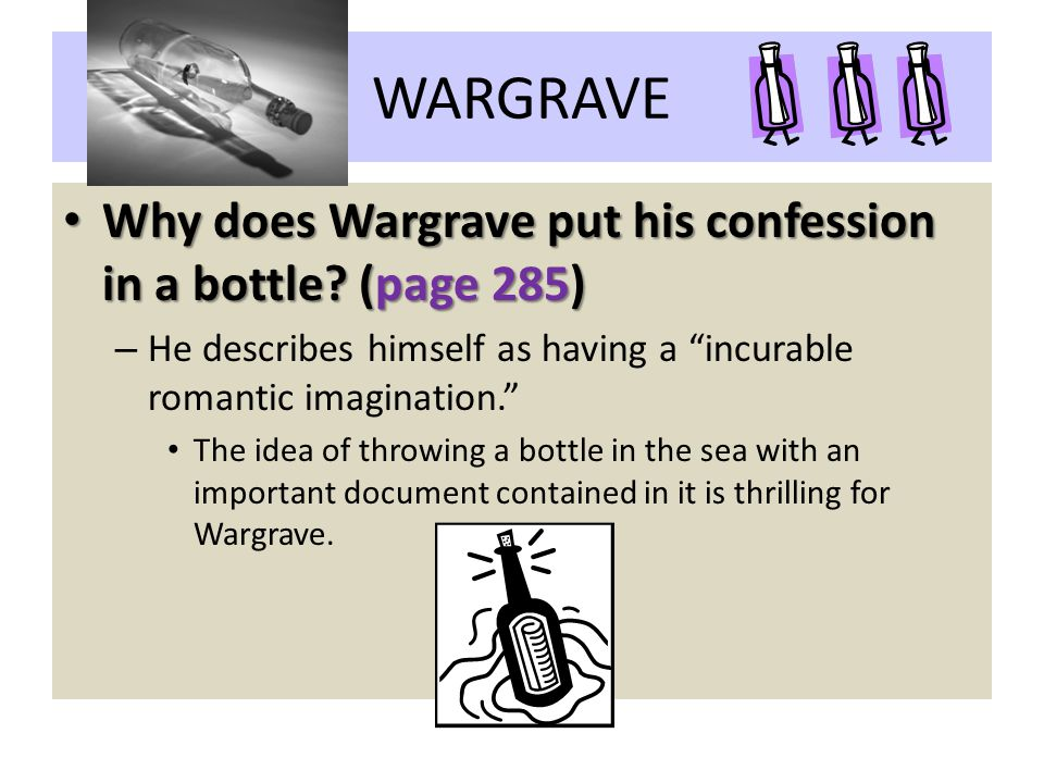 WARGRAVE Why does Wargrave put his confession in a bottle (page 285)