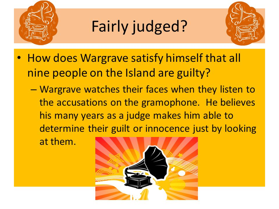 Fairly judged How does Wargrave satisfy himself that all nine people on the Island are guilty