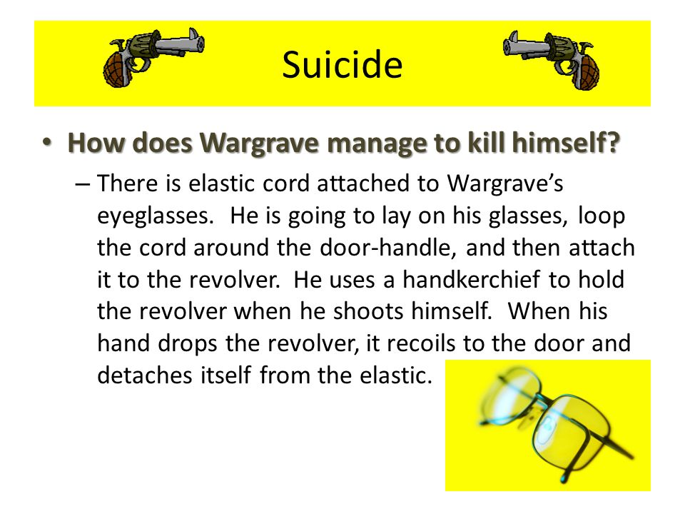 Suicide How does Wargrave manage to kill himself