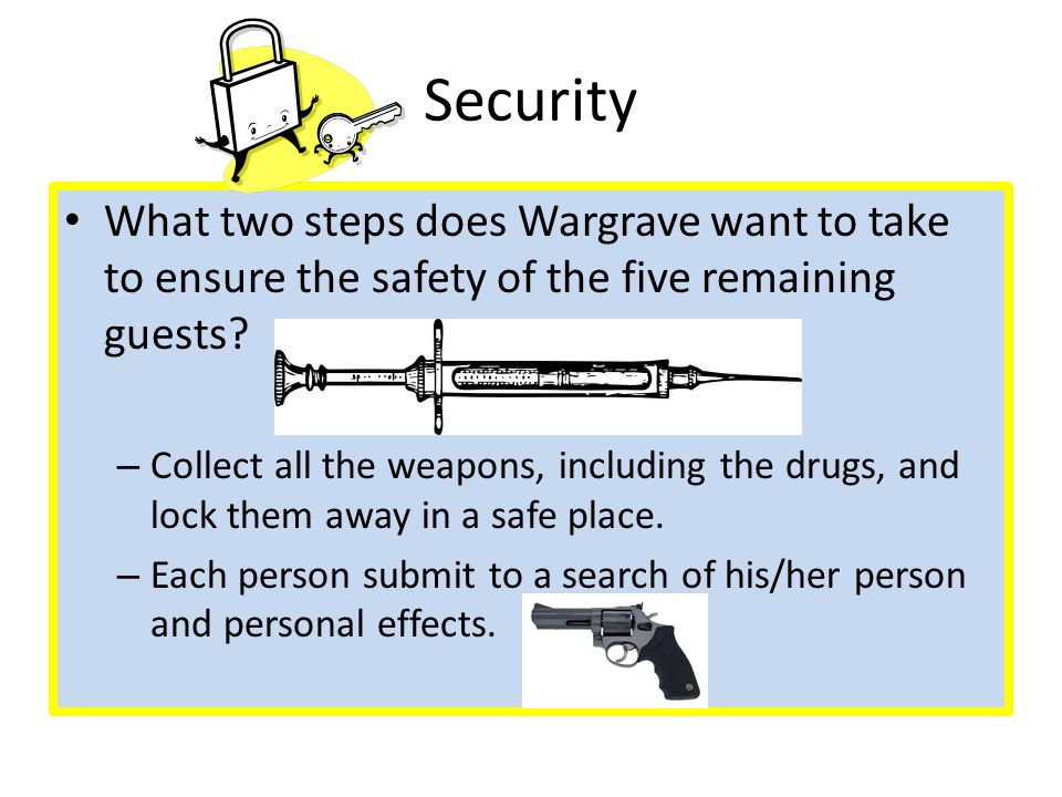 Security What two steps does Wargrave want to take to ensure the safety of the five remaining guests