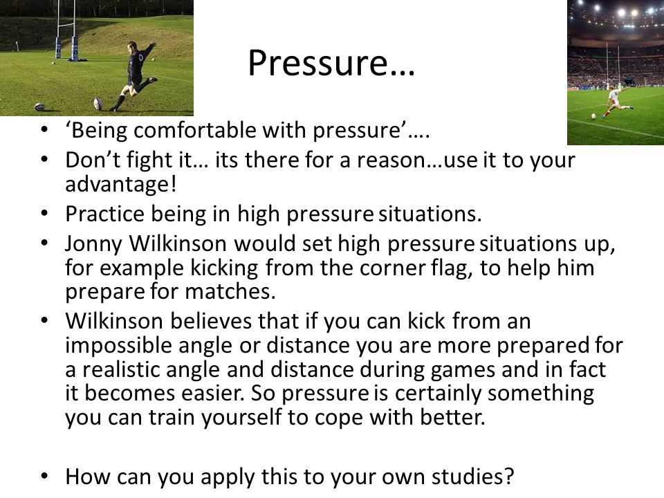 Pressure… 'Being comfortable with pressure'….