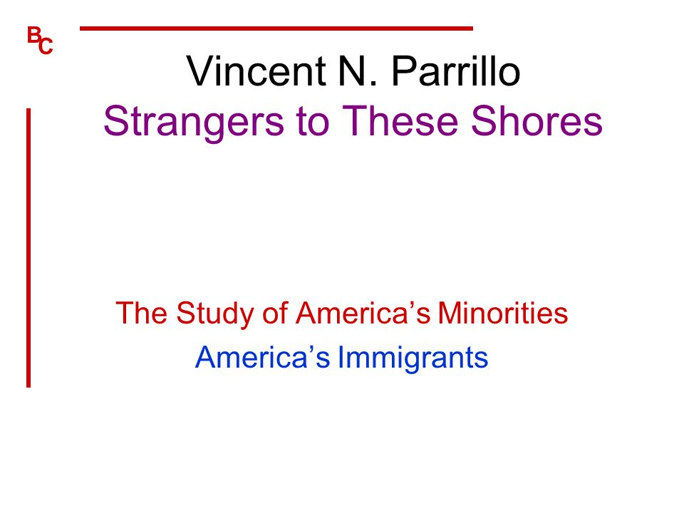 Vincent N. Parrillo Strangers to These Shores