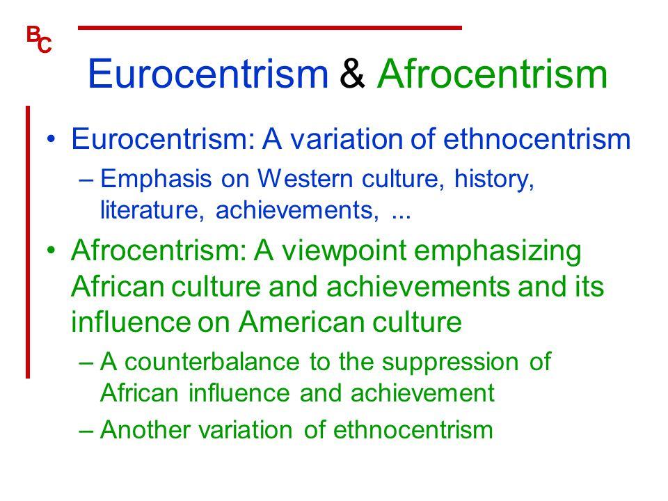 Eurocentrism & Afrocentrism