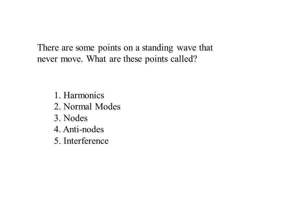 There are some points on a standing wave that never move