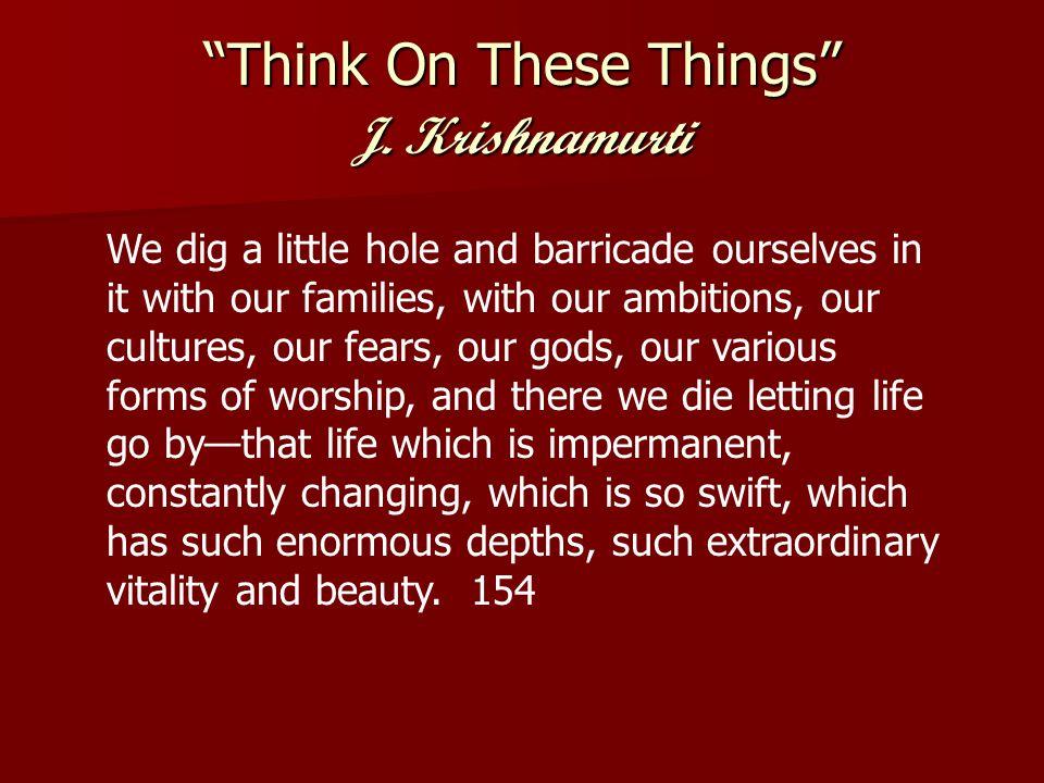 Think On These Things J. Krishnamurti