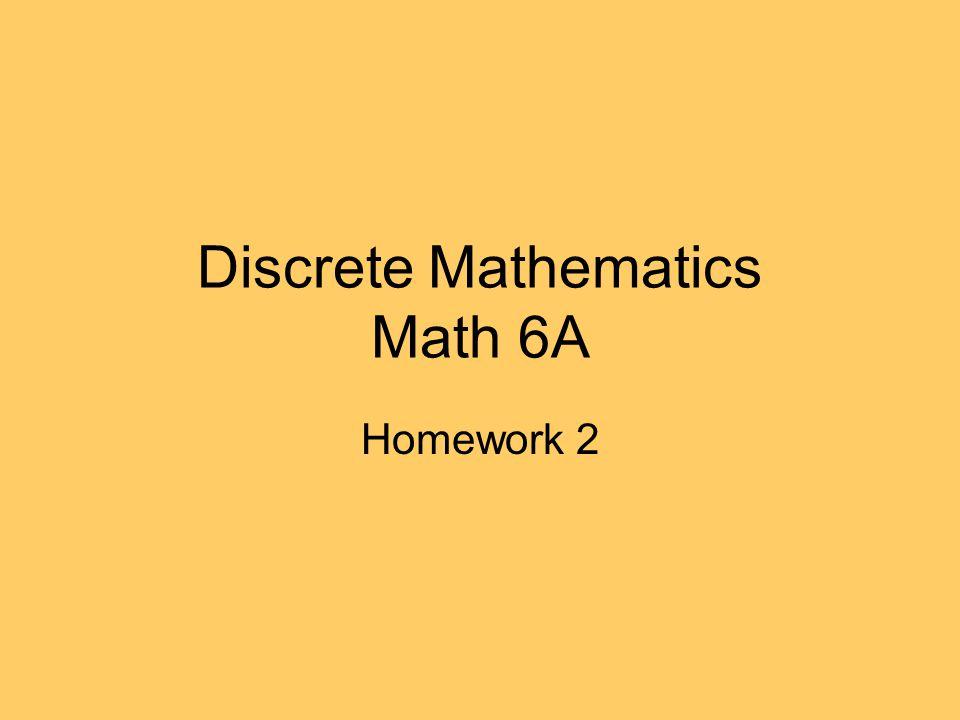 Discrete Mathematics Math 6A