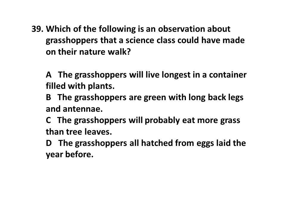 Which of the following is an observation about grasshoppers that a science class could have made on their nature walk