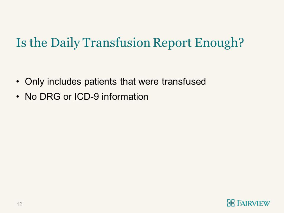 Is the Daily Transfusion Report Enough