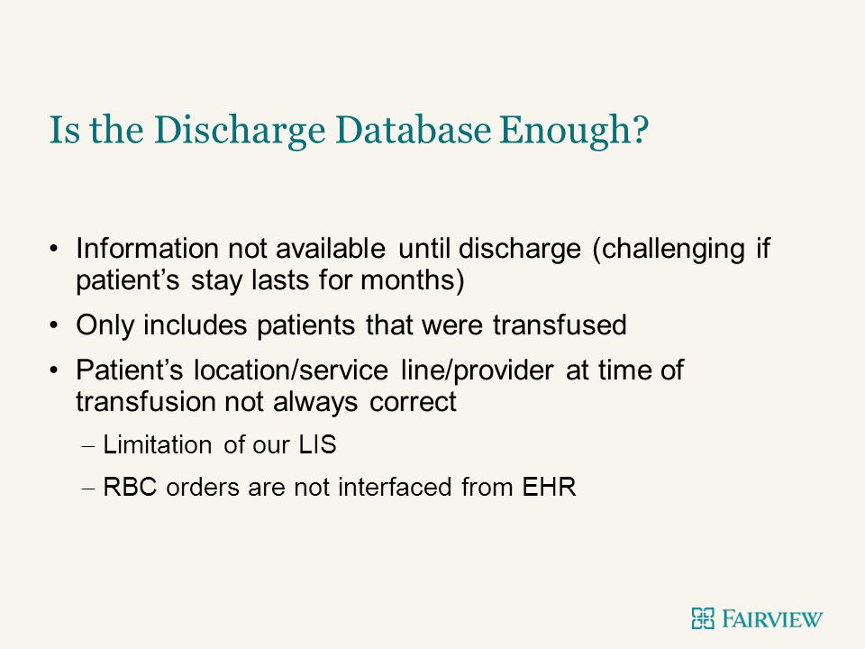 Is the Discharge Database Enough