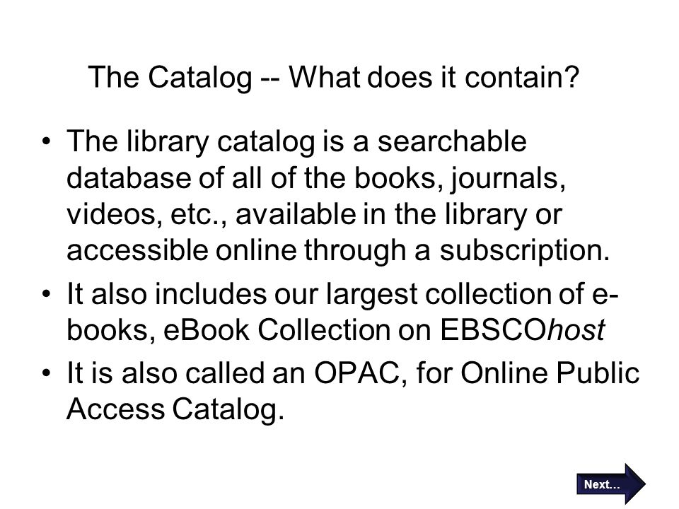 The Catalog -- What does it contain