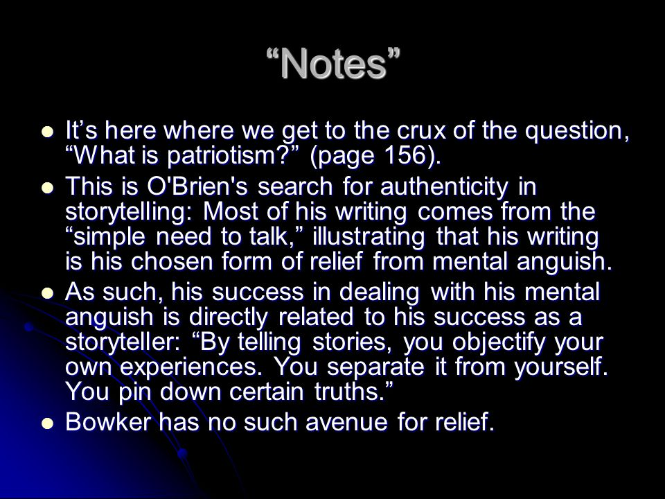 Notes It's here where we get to the crux of the question, What is patriotism (page 156).