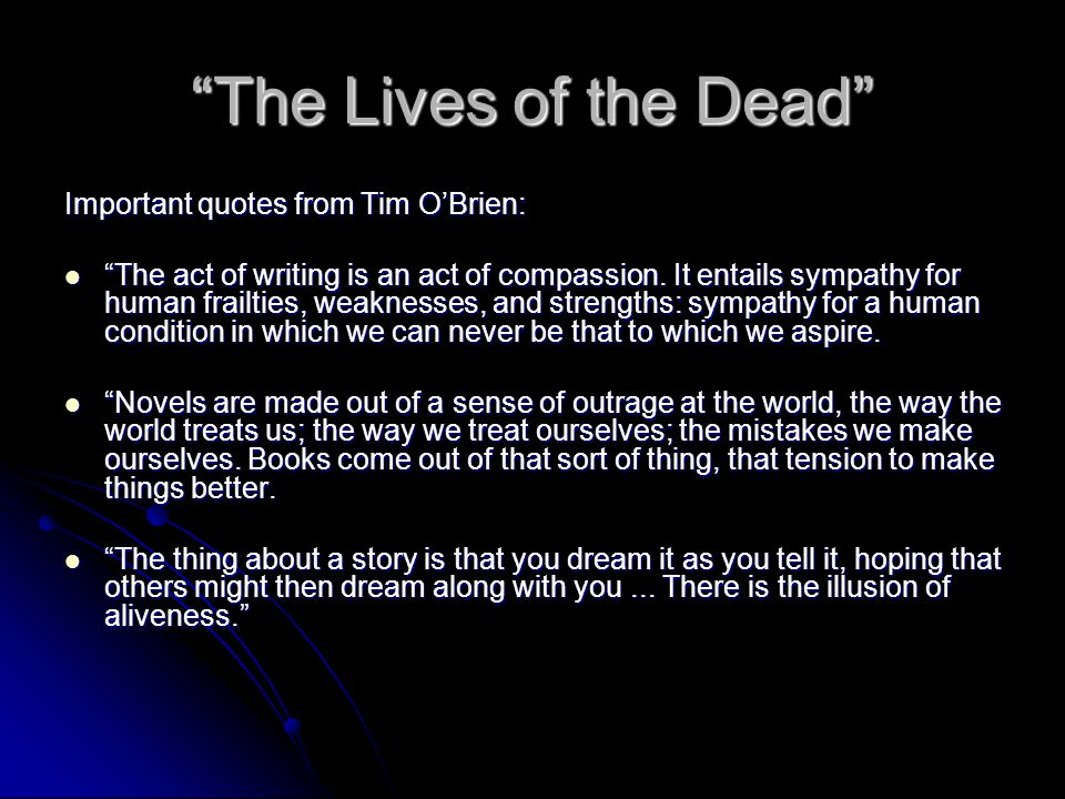 The Lives of the Dead Important quotes from Tim O'Brien: