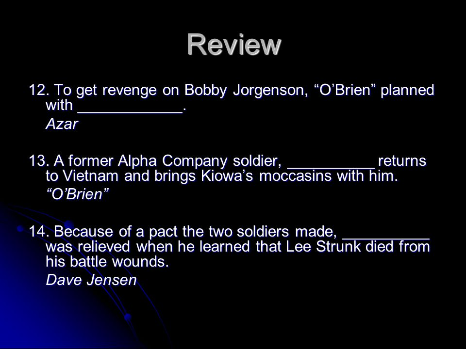 Review 12. To get revenge on Bobby Jorgenson, O'Brien planned with ____________. Azar.