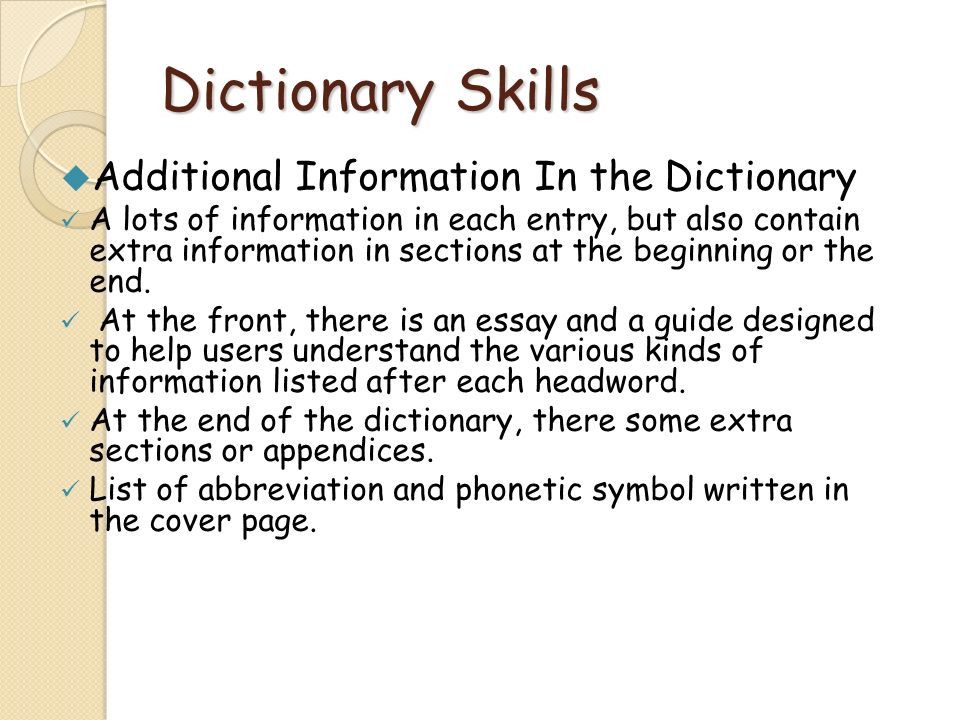 Dictionary Skills Additional Information In the Dictionary