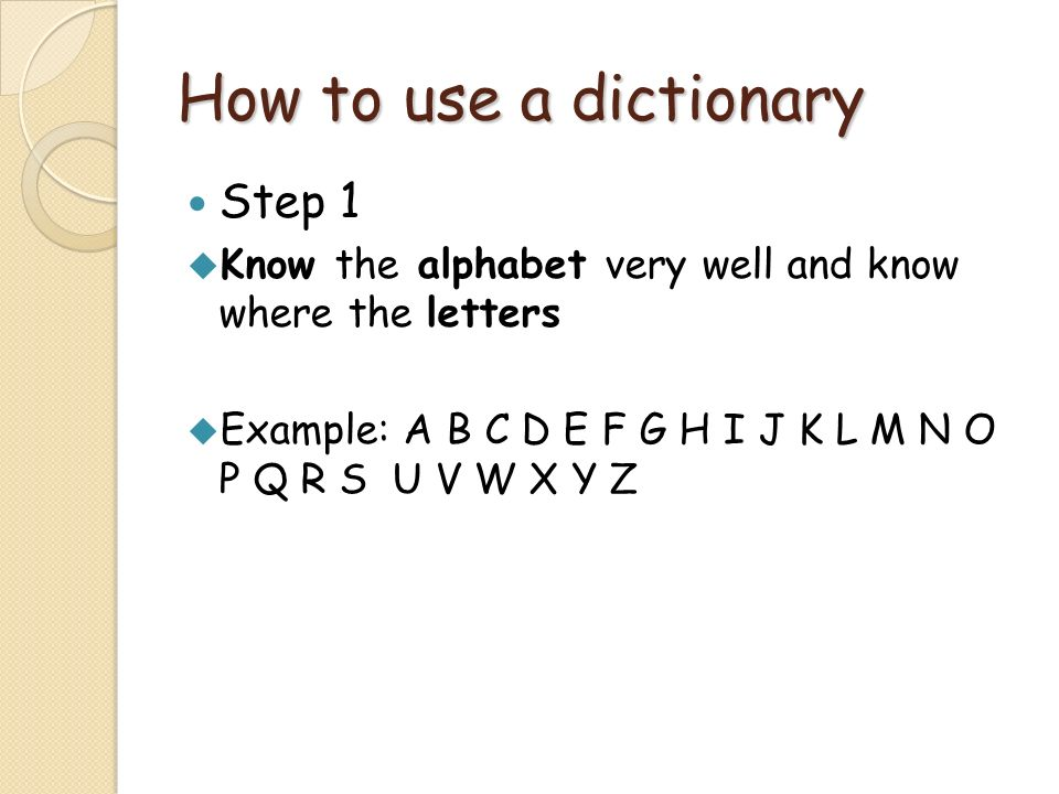 How to use a dictionary Step 1