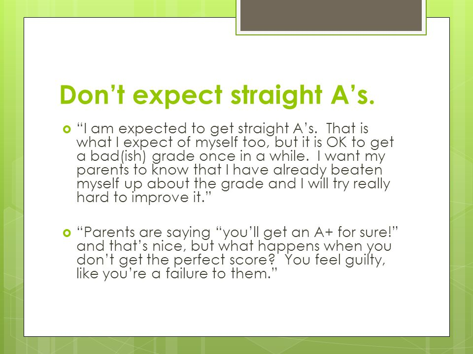 Don't expect straight A's.