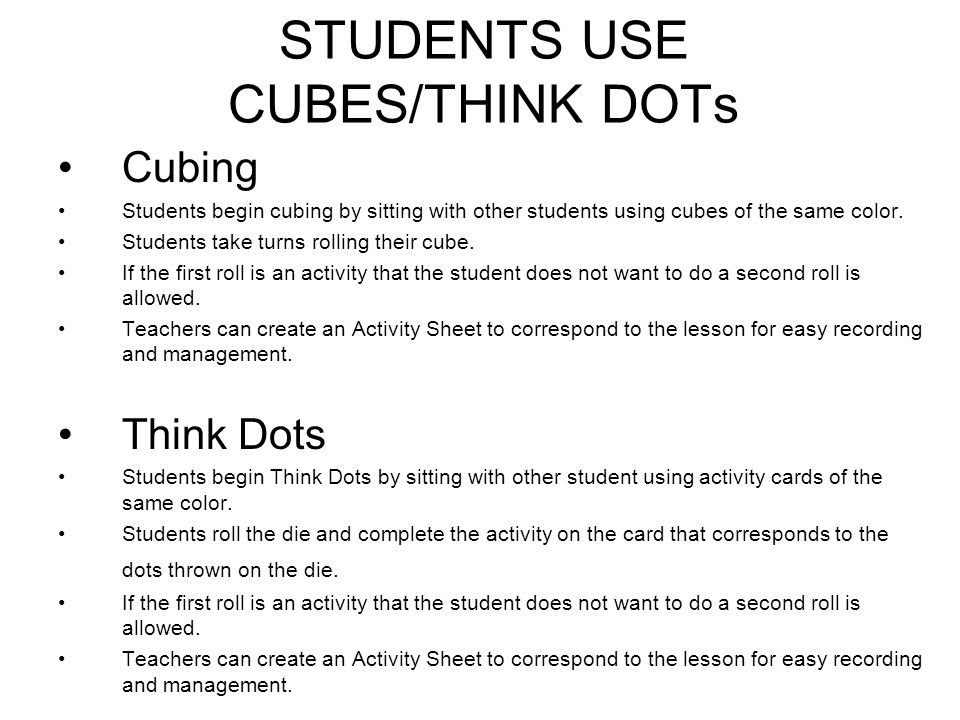 STUDENTS USE CUBES/THINK DOTs