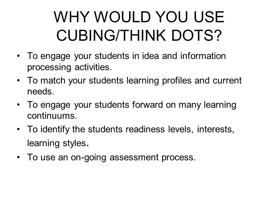 WHY WOULD YOU USE CUBING/THINK DOTS