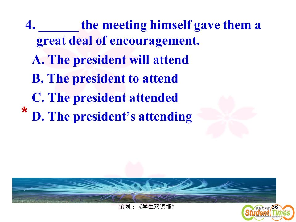 4. ______ the meeting himself gave them a great deal of encouragement.