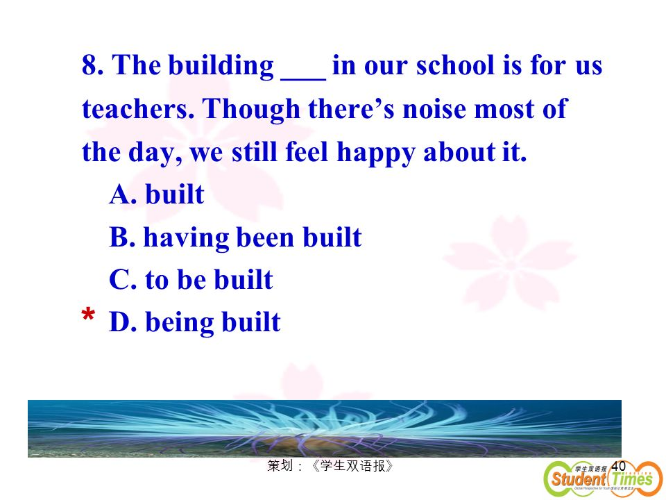 8. The building ___ in our school is for us teachers