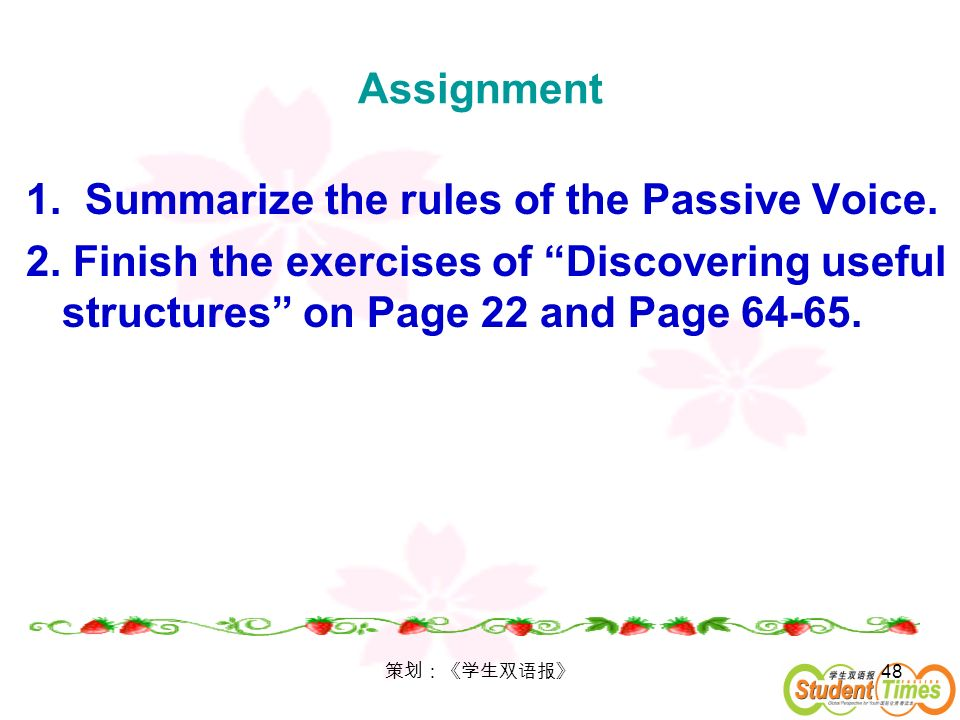 1. Summarize the rules of the Passive Voice.