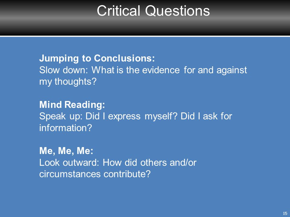 Critical Questions Jumping to Conclusions: