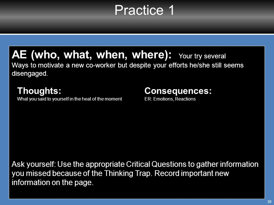 Practice 1 AE (who, what, when, where): Your try several Thoughts: