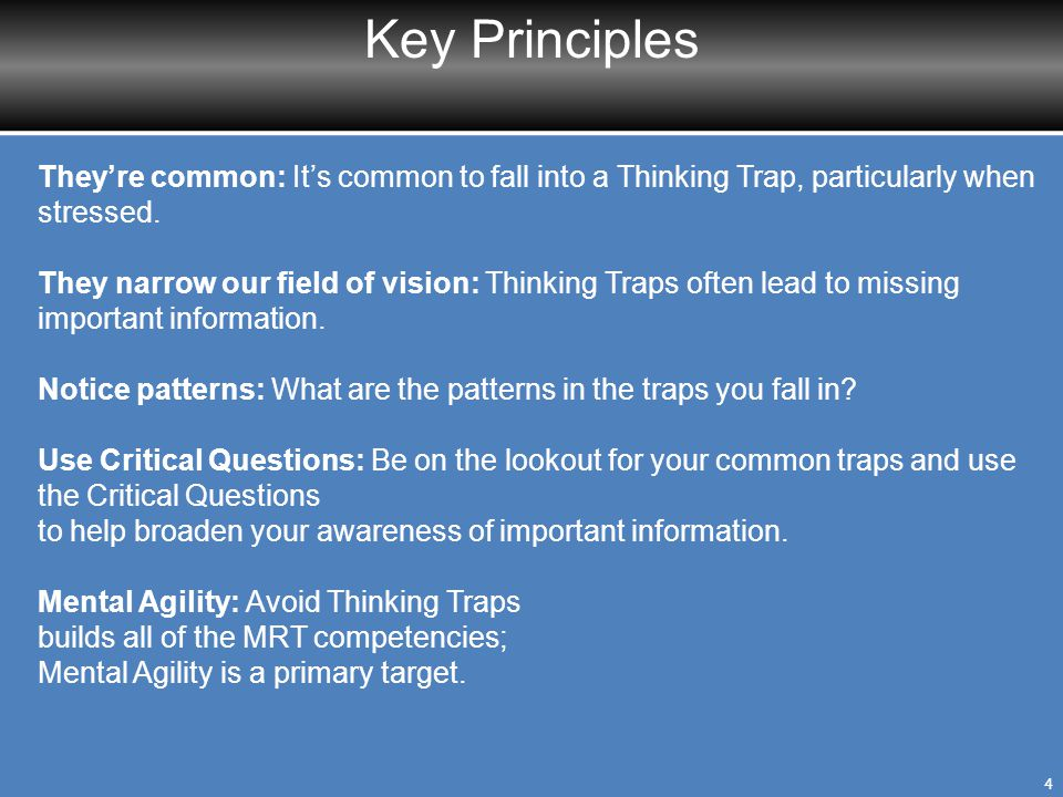 Key Principles They're common: It's common to fall into a Thinking Trap, particularly when stressed.