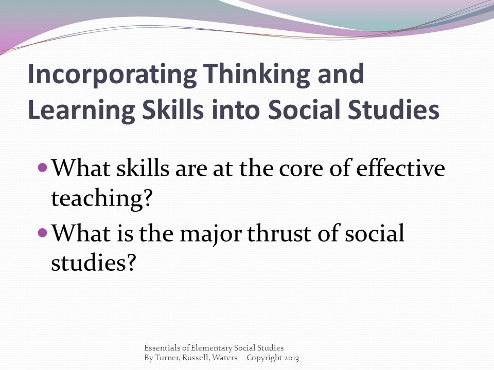 Incorporating Thinking and Learning Skills into Social Studies