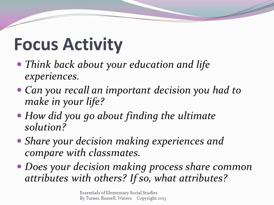 Focus Activity Think back about your education and life experiences.