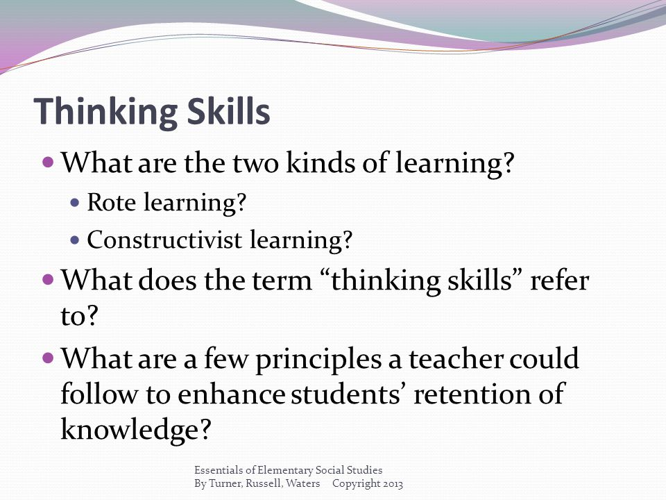 Thinking Skills What are the two kinds of learning