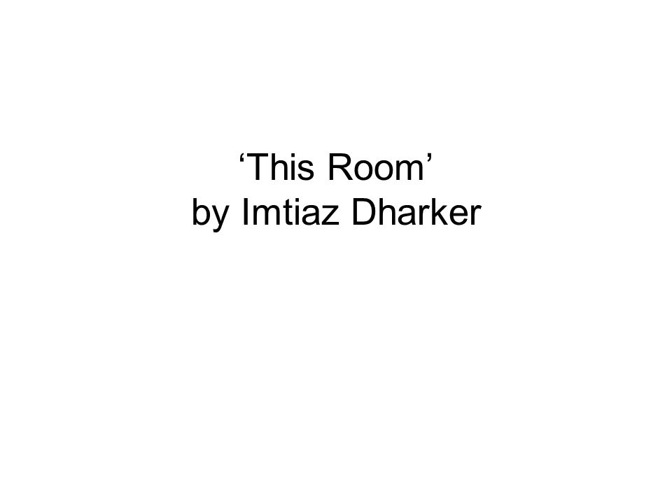 'This Room' by Imtiaz Dharker