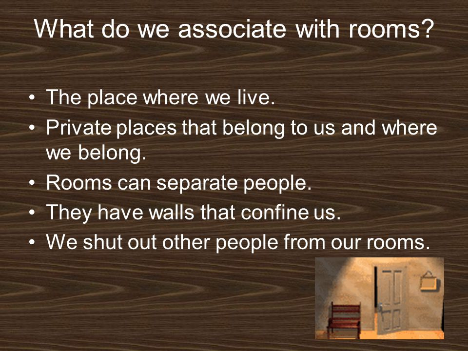What do we associate with rooms